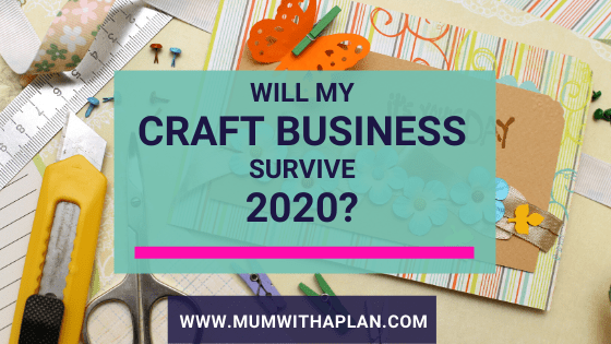 will my craft business survive 2020